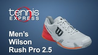 Wilson Men's Rush Pro 2.5 Tennis Shoe Review | Tennis Express