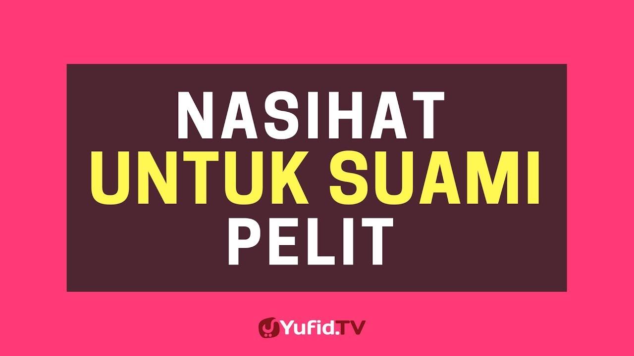 nasihat untuk suami pelit poster dakwah yufid tv