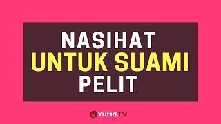 Gambar cover Nasihat untuk Suami Pelit – Poster Dakwah Yufid TV