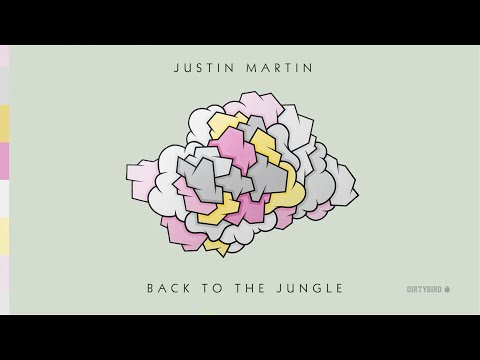 Justin Martin - Back To The Jungle (feat. Will Clarke)