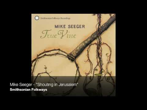 "Mike Seeger - ""Shouting in Jerusalem"""