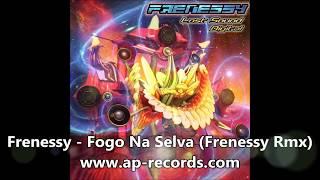 Frenessy - Fogo Na Selva (Frenessy Rmx)
