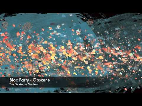 Bloc Party - Obscene - The Nextwave Sessions mp3