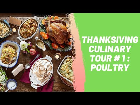 Thanksgiving Culinary Tour # 1 : Poultry