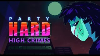 Video Party Hard: High Crimes DLC Trailer download MP3, 3GP, MP4, WEBM, AVI, FLV Juni 2017