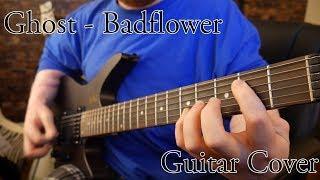 Ghost - Badflower (Guitar Cover)