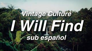 Vintage Culture, Rooftime - I Will Find   //   sub español