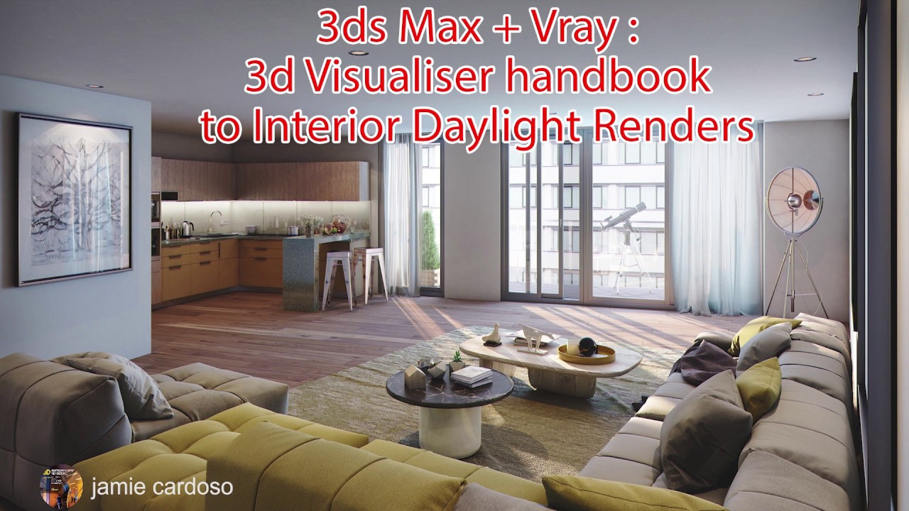 3ds Max & Vray: 3d Visualizer handbook to Interior daylight