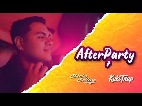 AFTER PARTY⚡(7) ✘ CHICHO COLLINS DJ ✘ KuKiTRap DJ