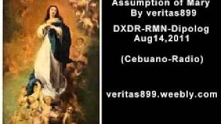 Assumption of Mary By veritas899 RMN-Dipolog-Aug14,2011 (Cebuano-Radio)