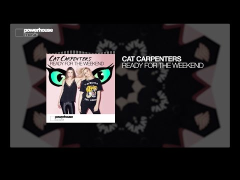 Cat Carpenters - Ready For The Weekend (Official audio)
