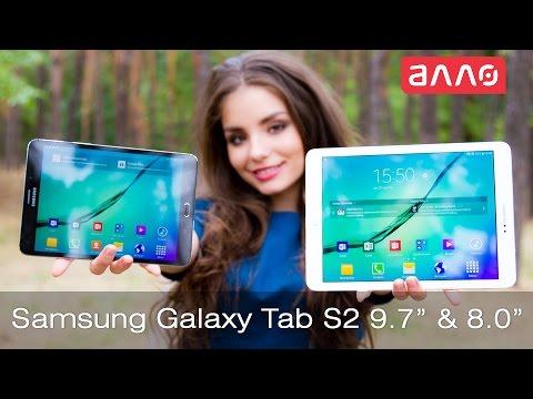 "Видео-обзор планшетов Samsung Galaxy Tab S2 9.7"" & 8.0"""