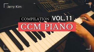 CCM Piano Compilation Vol.11 은혜롭게 하루를 시작하는 [Piano by Jerry Kim] (Piano Worship)