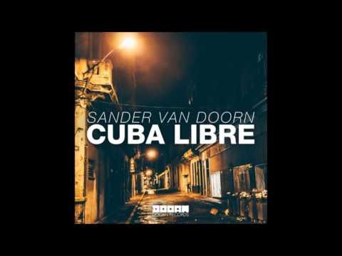 Sander van doorn - Cuba Libre (Original Mix)