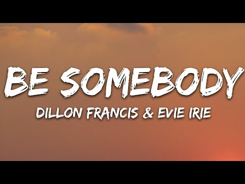 Dillon Francis - Be Somebody Ft Evie Irie