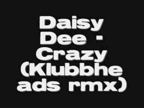 Daisy Dee  Crazy Klubbheads rmx
