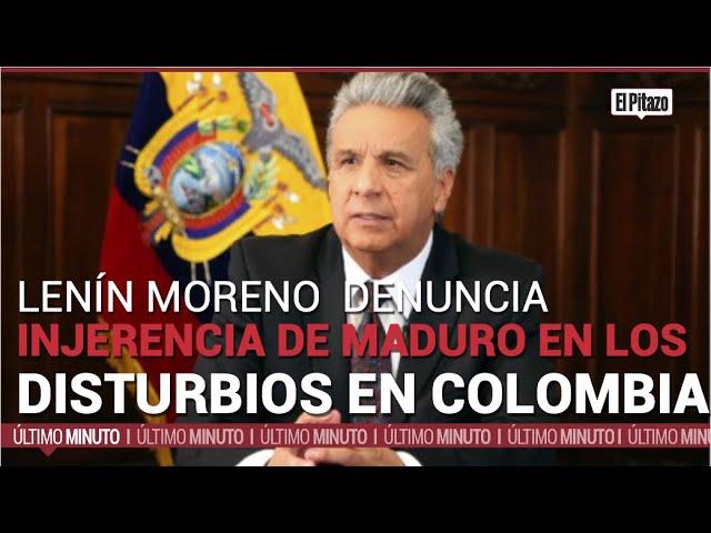 Lenín Moreno denuncia injerencia de Maduro en los disturbios en Colombia