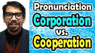 How to Pronounce CORPORATION vs. COOPERATION [ ForB English Lesson ]