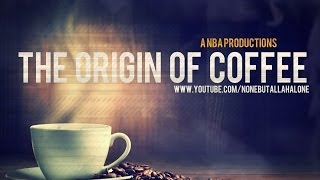 Untold History ┇ The Origin Of Coffee ᴴᴰ