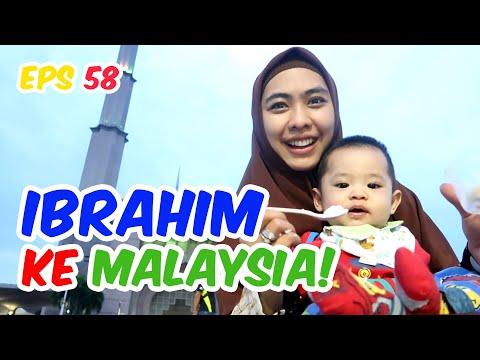 YEAY! PERTAMA KALI BABY IBRAHIM KE MALAYSIA   EPS 58