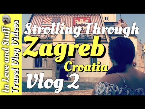 Strolling Through Zagreb | Croatia | Vlog 2