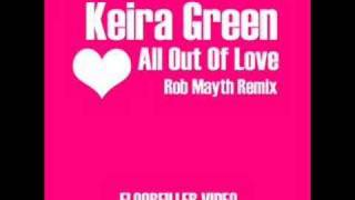 Keira Green - All Out Of Love ( Rob Mayth Remix )