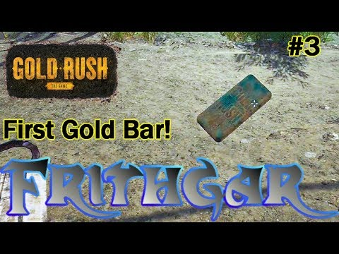 Let's Play Gold Rush The Game #3: Our First Gold Bar!