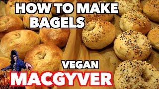 How to Make Bagels - Vegan MacGyver