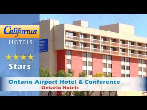 Ontario Airport Hotel & Conference Center, Ontario Hotels - California