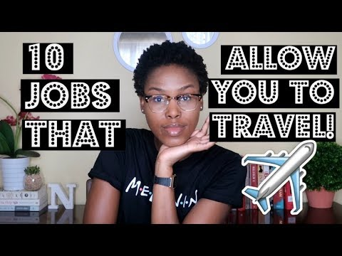 10 JOBS THAT PAY YOU TO TRAVEL THE WORLD 2019 | SOUTH AFRICAN YOUTUBER
