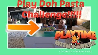 Play Doh Pasta Challenge!!! | Playtime With Parker | Children's Fun & Learning