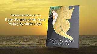 Pure Sounds of My Soul - Poetry by Gulten Dye