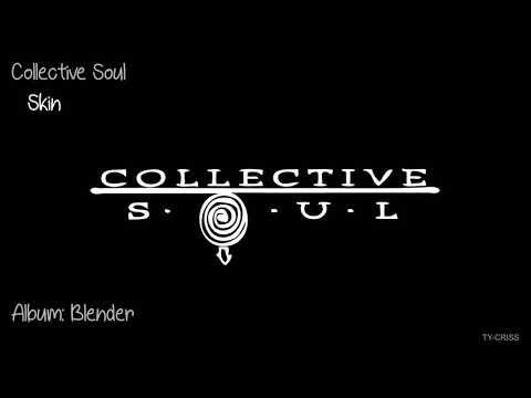 Collective Soul    Skin   Blender