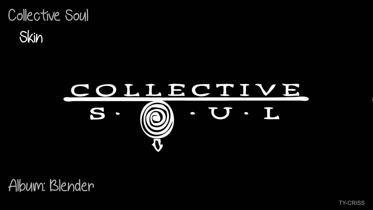 collective soul skin blender