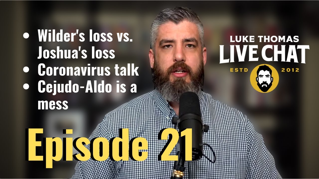 UFC Norfolk, Wilder-Fury 2, Coronavirus, Cejudo-Aldo | Live Chat, ep. 21 | Luke Thomas