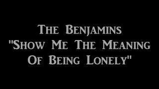 The Benjamins - Show Me The Meaning Of Being Lonely (Acapella Version).