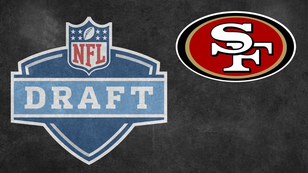 47160d6edf6 San Francisco 49ers Updated 2019 NFL Draft Strategy