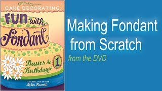 Cake Decorating: Making Fondant Icing from Scratch