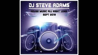 House Music All Night Long Sept 2019