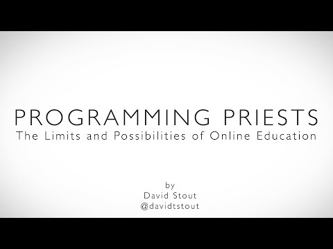 Programming Priests: The Limits and Possibilities of Online Education