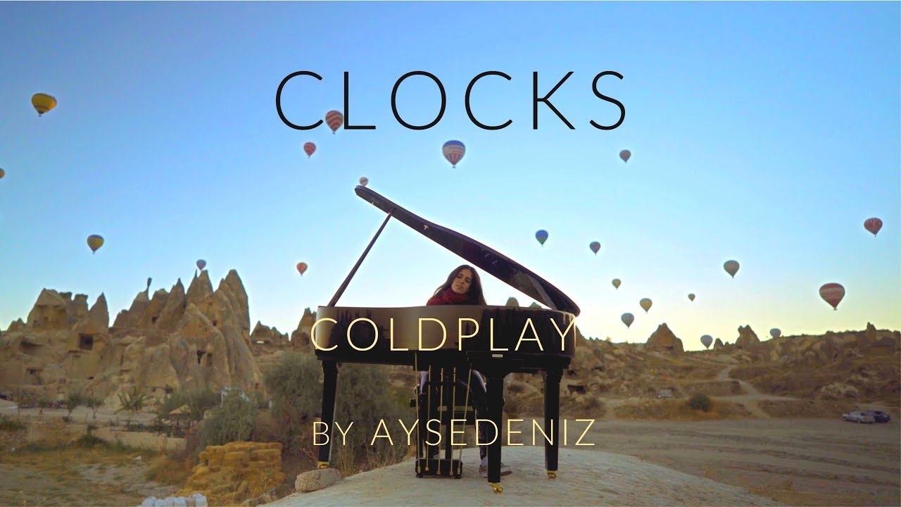 Coldplay's Clocks Piano Cover with hot air balloons of Cappadocia