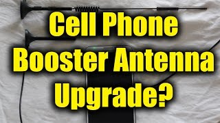 Cell Phone Booster Antennas - Upgrade?