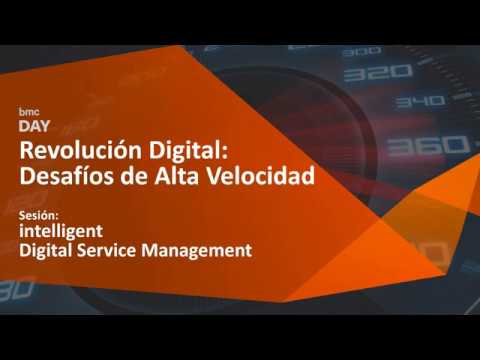 intelligent Digital Service Management - BMC Day Madrid 2017