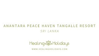 Anantara Peace Haven Tangalle Resort | Healing Holidays