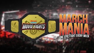 MOVIE FIGHTS March Mania 2017!!!