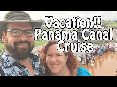 Vacation!!  Panama Canal Cruise