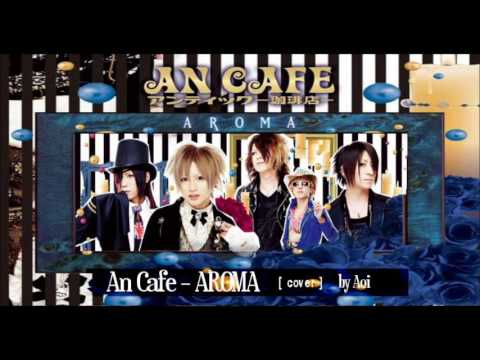 An Cafe  -  AROMA (cover) by Aoi