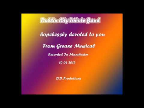 Hopelessly Devoted To You Dublin City Tribute Band mp3