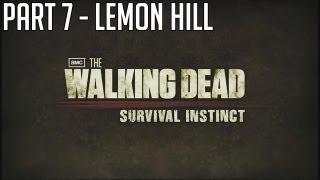 "The Walking Dead Survival Instinct - Part 7 ""LEMON HILL"" Walkthrough Gameplay PC PS3 XBOX"