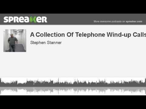 A Collection Of Telephone Wind-up Calls (made with Spreaker)